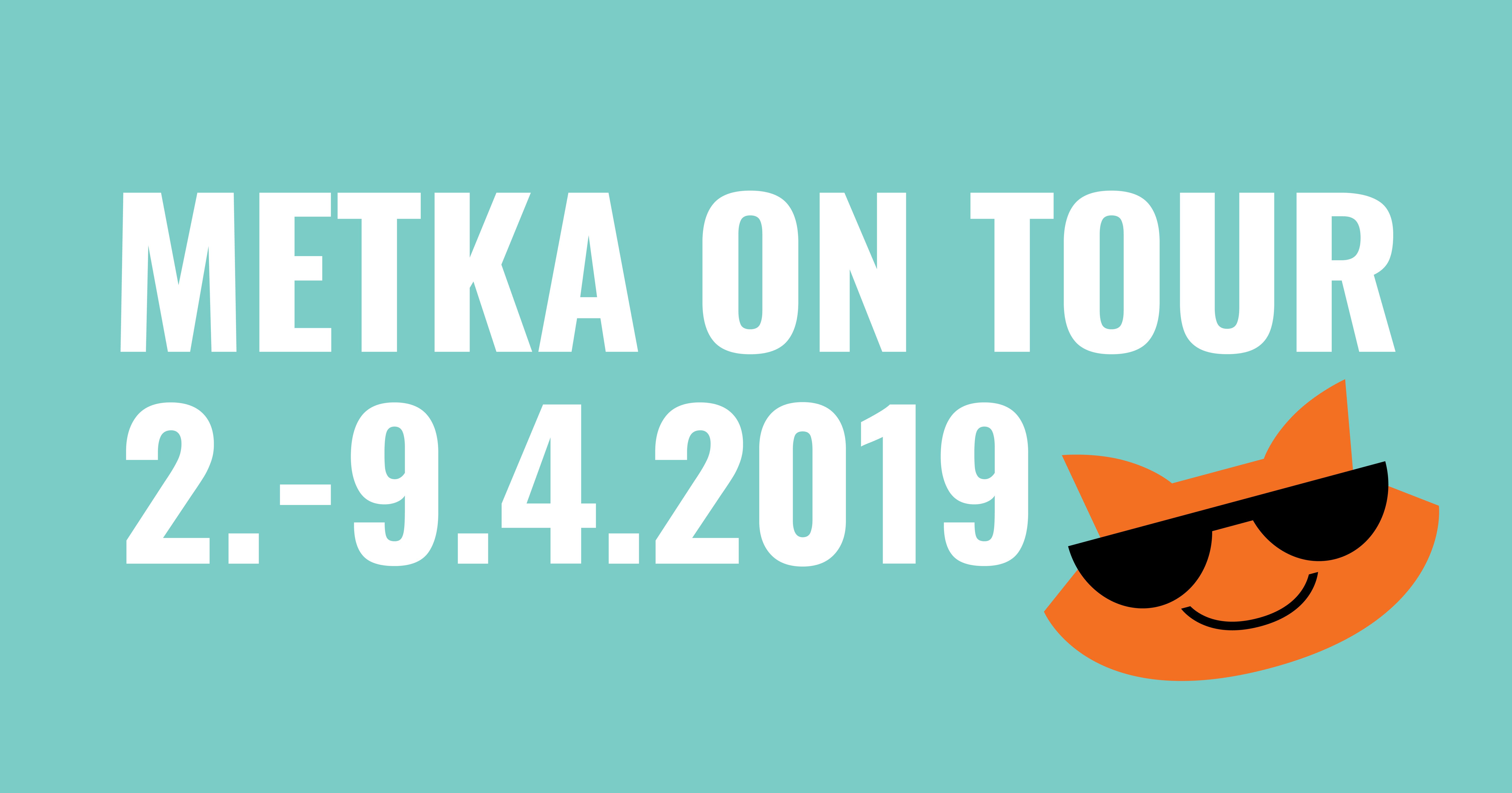 METKA on Tour 2.-9.4.2019