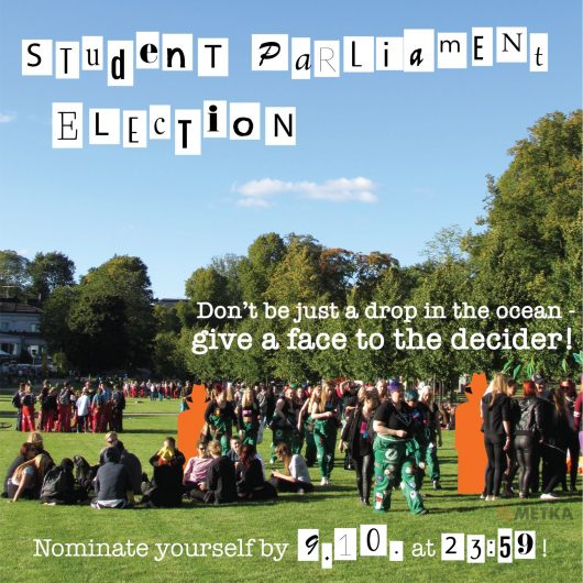 Student parliament election - dont be justa a drop in the ocean, give a face to the decider. Nominate yourself by 9.10.2019 at 23:59!