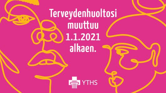 Terveydenhuoltosi muuttuu 1.1.2021 alkaen