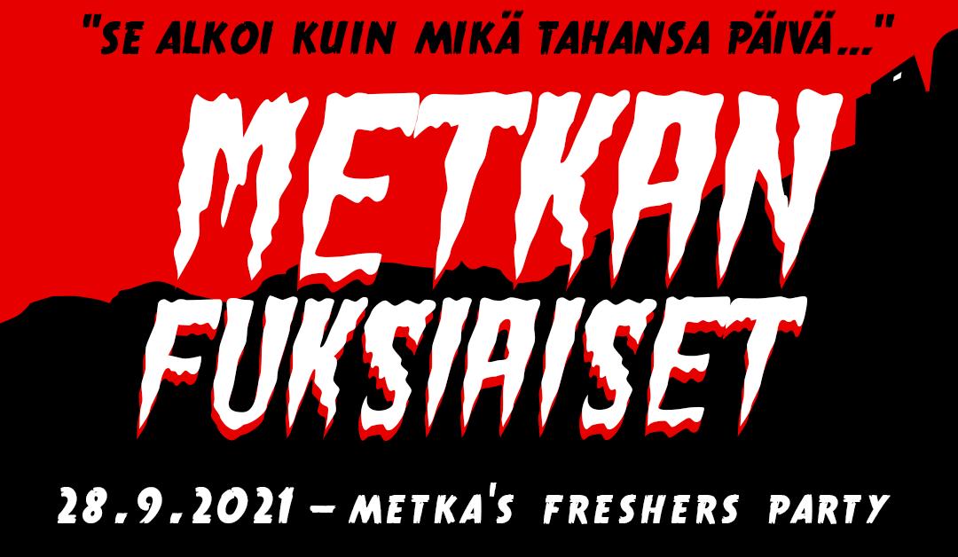 METKAn Fuksiaiset 2021
